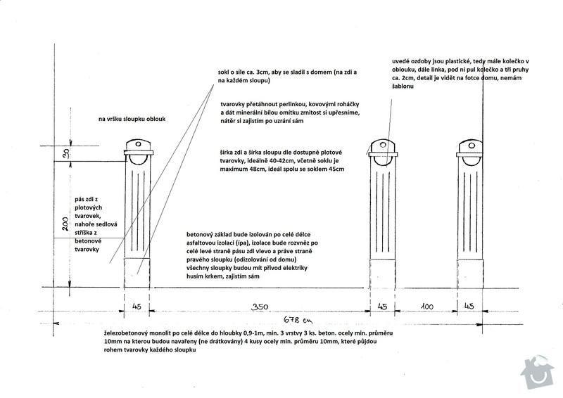 Vylití základu 6,8m plotu, stavba 3 sloupků, části plotu, štukové ozdoby a finální omítka. Pokud bude dobrá spolupráce následně nový dvůr z vymývané dlažby (nový beton a nalepení dlažby): 02_stavebni_upravy_vjezd_planek