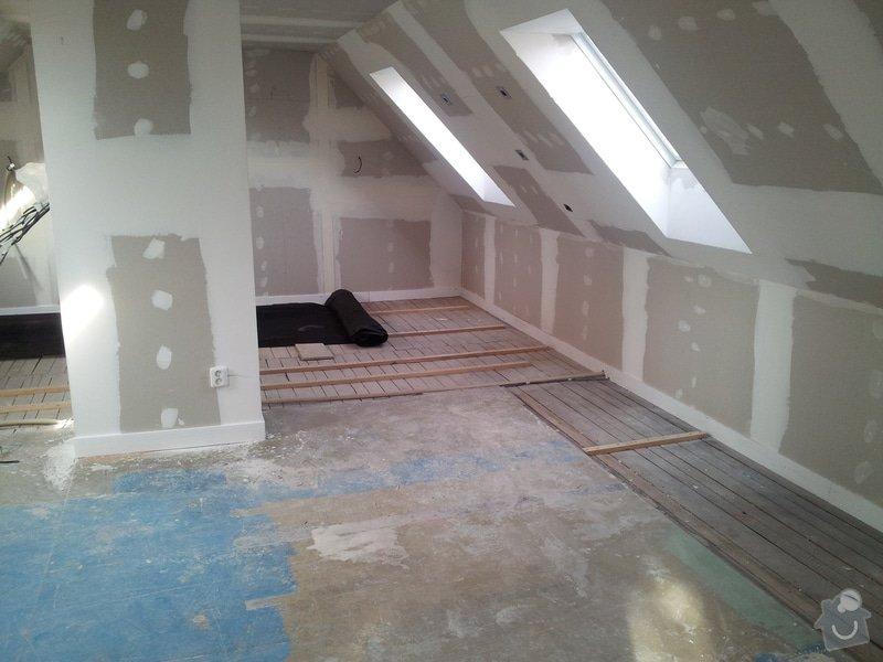 Montáže sádrokartonu,půdní vestavba,izolace Knauf,suché podlahy Fermacell,plovoucí podlaha,elektrikářské práce: 07