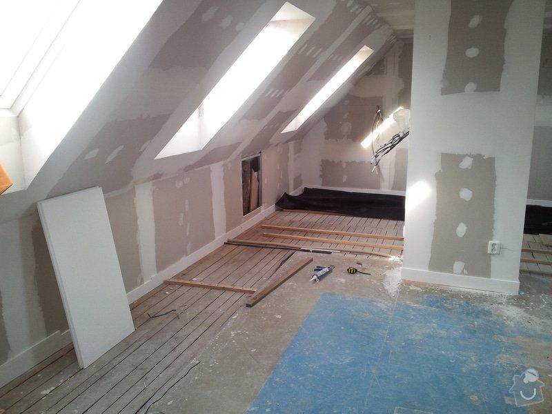 Montáže sádrokartonu,půdní vestavba,izolace Knauf,suché podlahy Fermacell,plovoucí podlaha,elektrikářské práce: 08